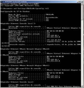 ipconfig /all = lista todos os drivers de sua conexão...